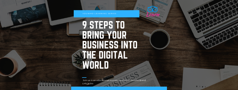 9 Steps to Bring Your Business into the Digital World
