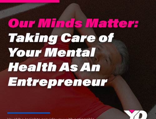 Our Minds Matter: Taking Care of Your Mental Health As An Entrepreneur