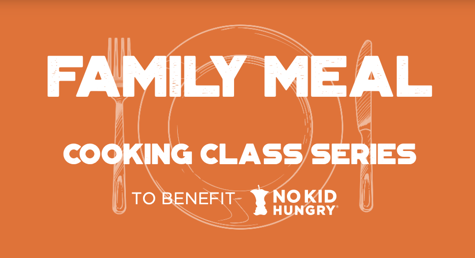 Family Meal - Cooking Class Series