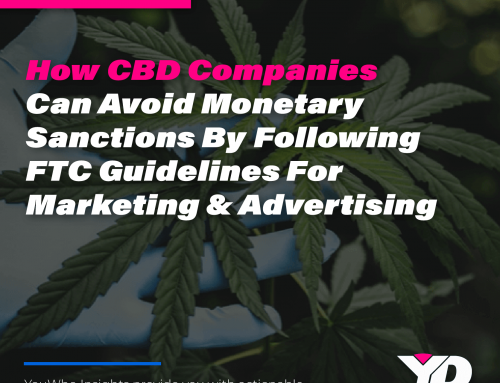 How CBD Companies Can Avoid Monetary Sanctions By Following FTC Guidelines For Marketing & Advertising