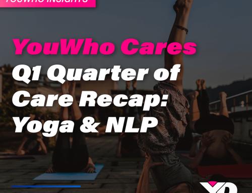 Youwho Cares Q1 Quarter of Care Recap: Yoga & NLP